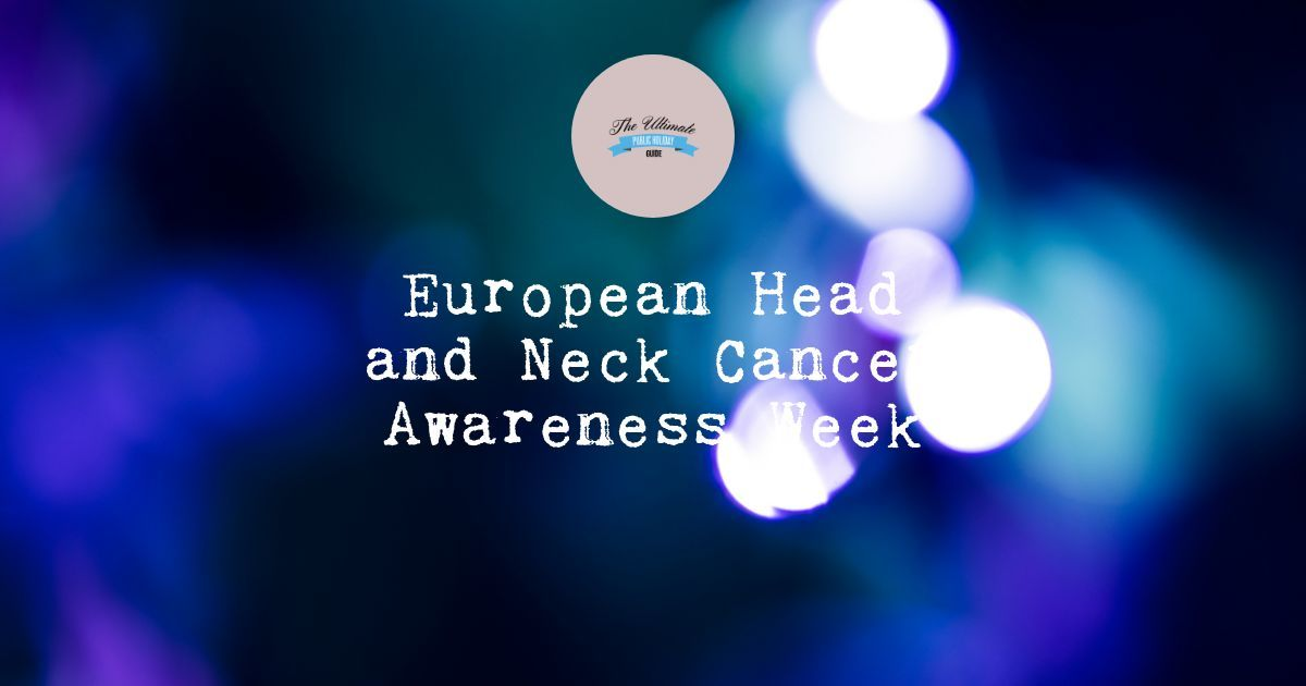 European Head and Neck Cancer Awareness Week