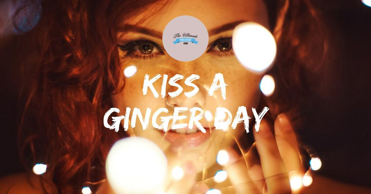 Kiss a Ginger Day