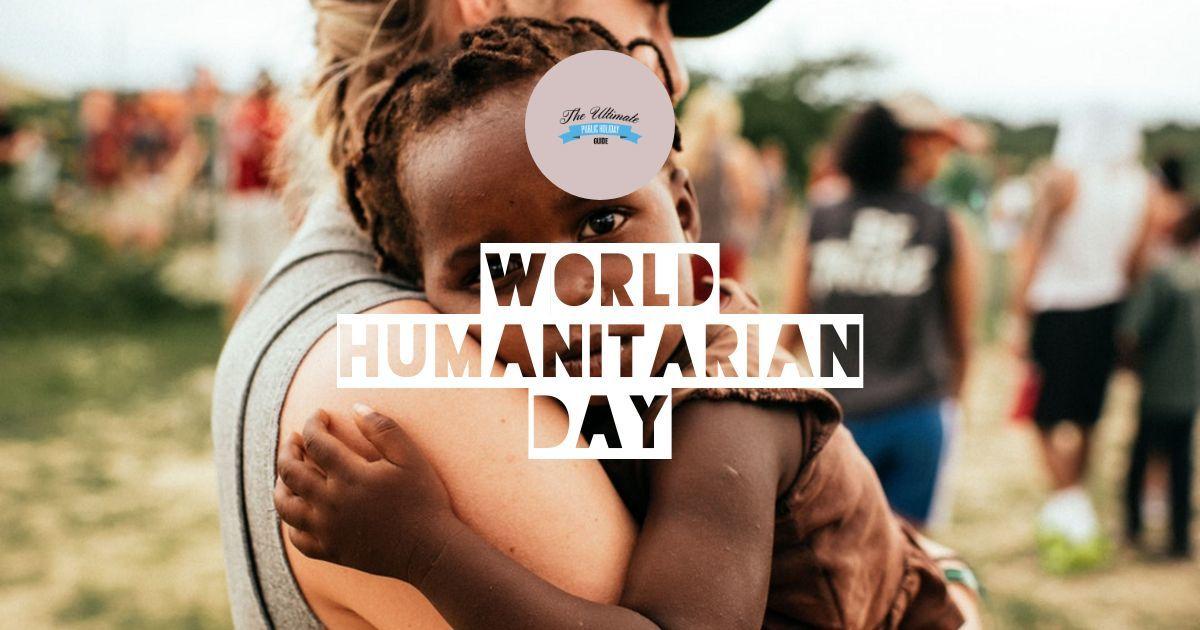 World Hunamitarian Day